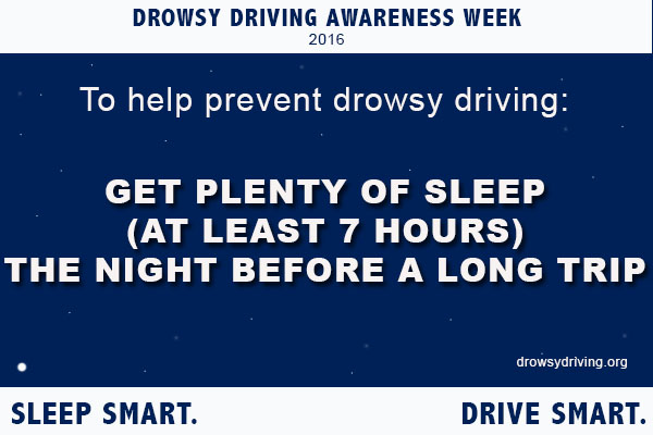 To help prevent drowsy driving, get plenty of rest before a long trip