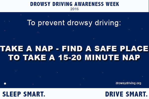 to prevent drowsy driving, find a safe place to take a 15-20 minute nap