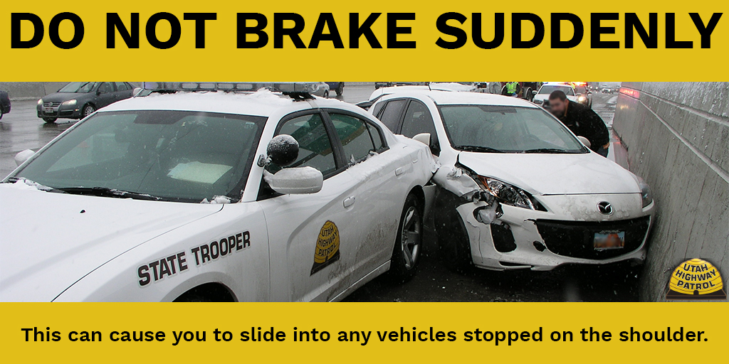 Do not brake suddenly - that can cause you to slide into any vehicles stopped on the shoulder.