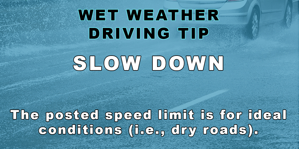 Wet weather driving tip - slow down.