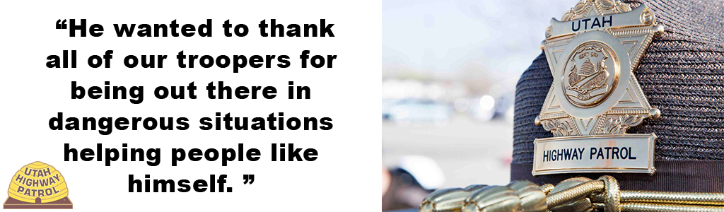 He wanted to thank all troopers