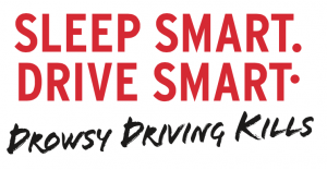 Sleep Smart Drive Smart Drowsy Driving Kills campaign