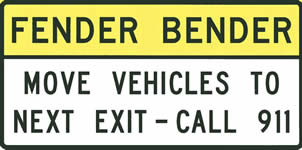 Sign says Fender Bender move vehicles to the next exit call 911