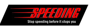 Speeding - stop speeding before it stops you