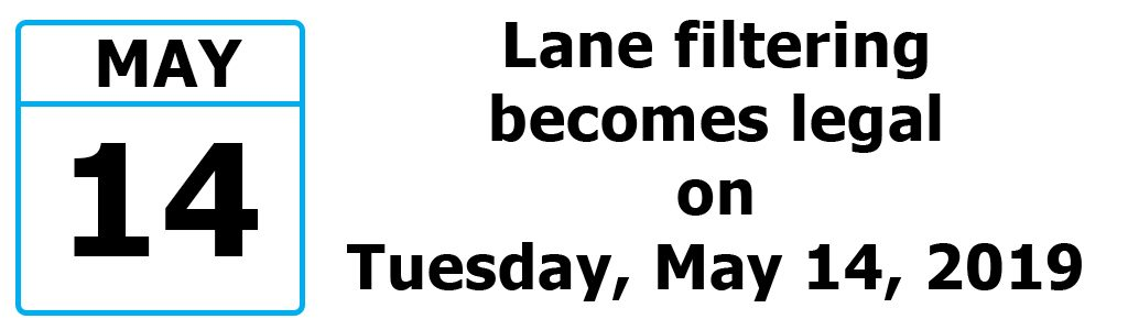 Lane filtering becomes legal on Tuesday, May 14, 2019